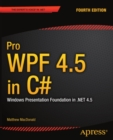 Pro WPF 4.5 in C# : Windows Presentation Foundation in .NET 4.5 - eBook