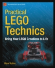 Practical LEGO Technics : Bring Your LEGO Creations to Life - eBook