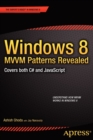 Windows 8 MVVM Patterns Revealed : covers both C# and JavaScript - Book