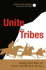 Unite the Tribes : Ending Turf Wars for Career and Business Success - eBook