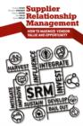 Supplier Relationship Management : How to Maximize Vendor Value and Opportunity - eBook