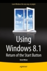 Using Windows 8.1 : Return of the Start Button - eBook
