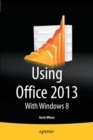 Using Office 2013 : With Windows 8 - Book
