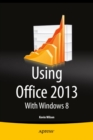 Using Office 2013 : With Windows 8 - eBook