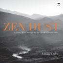 Zen dust : A journey home through the back roads of South Africa - Book