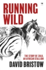 Running wild : The story of Zulu, an African stallion - Book