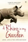 A rhino in my garden : Love, life and the African bush - Book