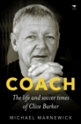 Coach : The life and soccer times of Clive Barker - Book