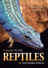 A Guide to the Reptiles of Southern Africa - eBook