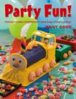 Party Fun! : Themes, cakes, invitations, treat bags, food, games - eBook