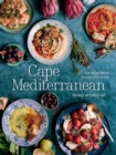 Cape Mediterranean : The Way We Love to Eat - eBook