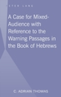 A Case For Mixed-Audience with Reference to the Warning Passages in the Book of Hebrews - Book