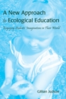 A New Approach to Ecological Education : Engaging Students' Imaginations in Their World - Book