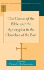 The Canon of the Bible and the Apocrypha in the Churches of the East - Book