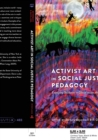 Activist Art in Social Justice Pedagogy : Engaging Students in Glocal Issues through the Arts - Book