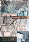 An Introduction to Visual Communication : From Cave Art to Second Life - Book