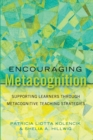 Encouraging Metacognition : Supporting Learners through Metacognitive Teaching Strategies - Book