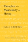 Metaphor and Masculinity in Hosea - Book