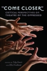 """Come Closer"" : Critical Perspectives on Theatre of the Oppressed - Book"