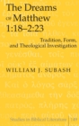 The Dreams of Matthew 1:18-2:23 : Tradition, Form, and Theological Investigation - Book
