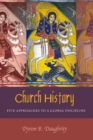 Church History : Five Approaches to a Global Discipline - Book