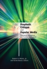 Prophetic Critique and Popular Media : Theoretical Foundations and Practical Applications - Book