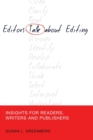 Editors Talk about Editing : Insights for Readers, Writers and Publishers - Book