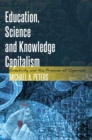 Education, Science and Knowledge Capitalism : Creativity and the Promise of Openness - Book