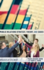Public Relations Strategy, Theory, and Cases : Praxis at Its Best - Book