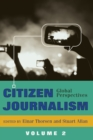 Citizen Journalism : Global Perspectives- Volume 2 - Book