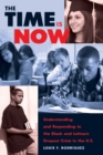 The Time Is Now : Understanding and Responding to the Black and Latina/o Dropout Crisis in the U.S. - Book