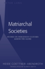 Matriarchal Societies : Studies on Indigenous Cultures Across the Globe - Book