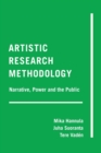 Artistic Research Methodology : Narrative, Power and the Public - Book