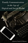 Family Communication in the Age of Digital and Social Media - Book