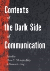Contexts of the Dark Side of Communication - Book