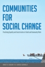 Communities for Social Change : Practicing Equality and Social Justice in Youth and Community Work - Book