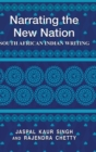 Narrating the New Nation : South African Indian Writing - Book