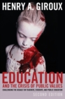 Education and the Crisis of Public Values : Challenging the Assault on Teachers, Students, & Public Education - Book