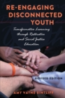 Re-engaging Disconnected Youth : Transformative Learning through Restorative and Social Justice Education - Revised Edition - Book