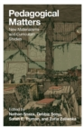 Pedagogical Matters : New Materialisms and Curriculum Studies - Book