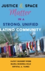 Justice and Space Matter in a Strong, Unified Latino Community - Book