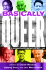 Basically Queer : An Intergenerational Introduction to LGBTQA2S+ Lives - Book