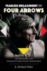 Fearless Engagement of Four Arrows : The True Story of an Indigenous-Based Social Transformer - Book