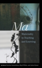 Ma : Materiality in Teaching and Learning - Book