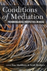 Conditions of Mediation : Phenomenological Perspectives on Media - Book
