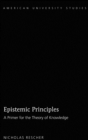 Epistemic Principles : A Primer for the Theory of Knowledge - Book