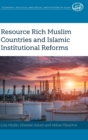 Resource Rich Muslim Countries and Islamic Institutional Reforms - Book