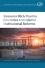Resource Rich Muslim Countries and Islamic Institutional Reforms - eBook