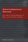 Cryptographic Crimes : The Use of Cryptography in Real and Fictional Crimes - eBook