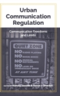 Urban Communication Regulation : Communication Freedoms and Limits - Book
